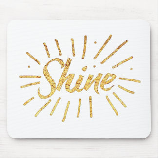 SHINE in gold Mouse Pad
