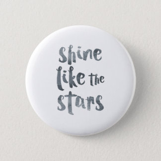 Shine Like the Stars - Silver Metallic Motivationa 2 Inch Round Button