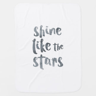Shine Like the Stars - Silver Metallic Motivationa Baby Blanket