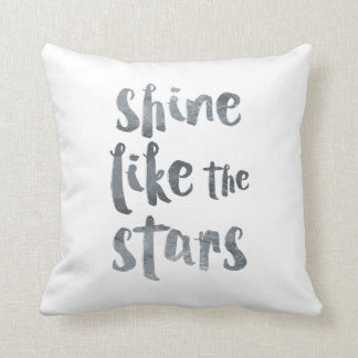 Shine Like the Stars - Silver Metallic Motivationa Throw Pillow