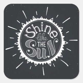 Shine Like The Sun Square Sticker