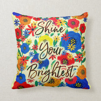 Shine Your Brightest Throw Pillow