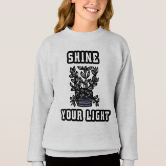 """Shine Your Light"" Girls' Sweatshirt"