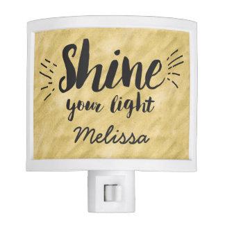 Shine your light Nightlight Nite Lights