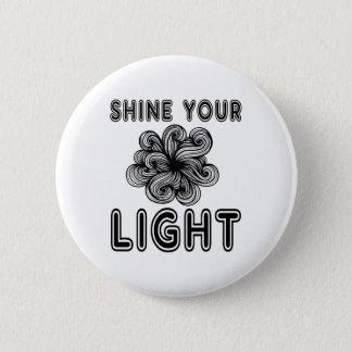 """Shine Your Light"" Round Button"