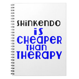 Shinkendo Is Cheaper  Than Therapy Spiral Notebook