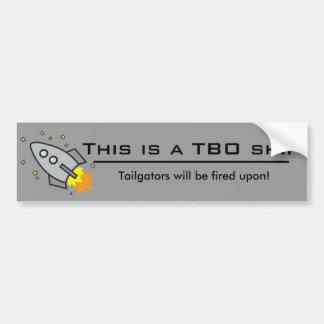 Ship, Line, This is a TBO ship, Tailgators will... Bumper Sticker