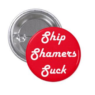 """Ship Shamers Suck 1 1/4"""" Round Button"""