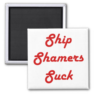 "Ship Shamers Suck 2"" Square Magnet"