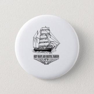 ship shape and Bristol fashion 2 Inch Round Button
