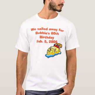 ship, We sailed away for Bubbie's 60th Birthday... T-Shirt