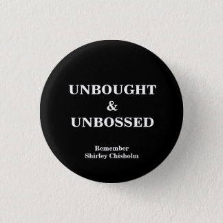 Shirley Chisholm Slogan Button