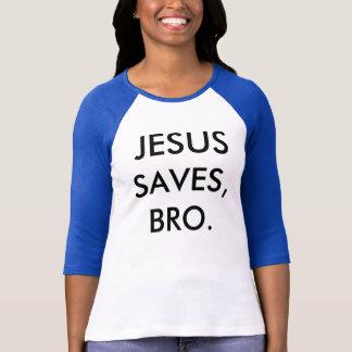 """Shirt """"Jesus saves, bro. """""""