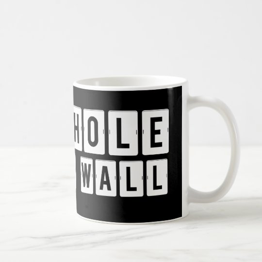 Shithole in the Wall Black Mug