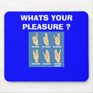 SHOCKER WHATS YOUR PLEASURE ? MOUSE PAD