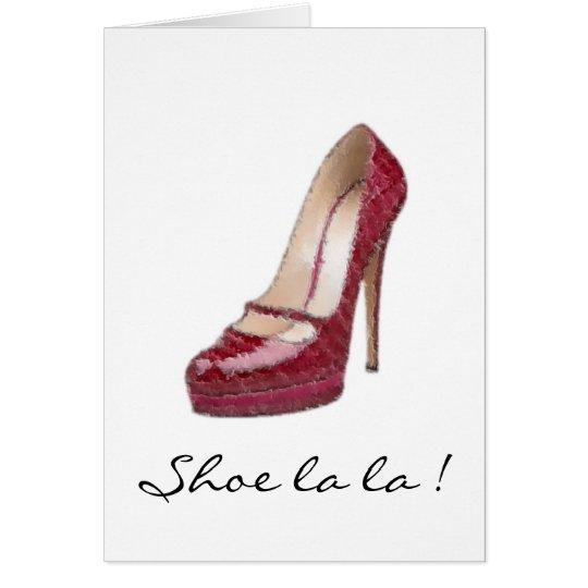 Shoe la la! card