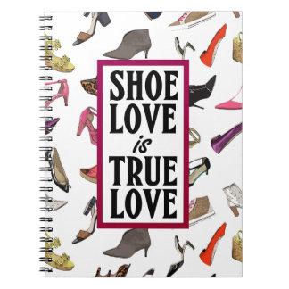 Shoe love is True love notebook