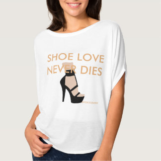"""SHOE LOVE NEVER DIES"" T-SHIRT"