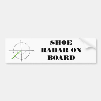Shoe radar Bumper sticker! Bumper Sticker