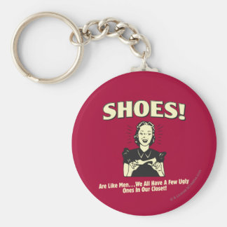 Shoes: Are Like Men Keychain