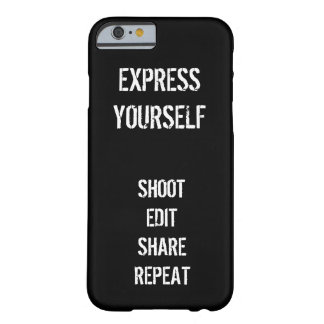 Shoot, Edit, Share, Repeat - Express Yourself Barely There iPhone 6 Case