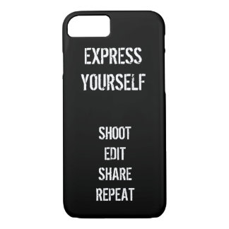 Shoot, Edit, Share, Repeat - Express Yourself iPhone 7 Case
