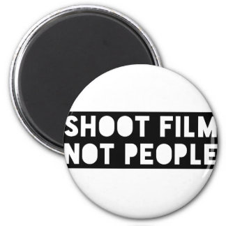 Shoot Film, Not People! Magnet
