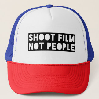 Shoot Film Not People Trucker Hat