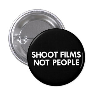 Shoot Films, Not People 1 Inch Round Button