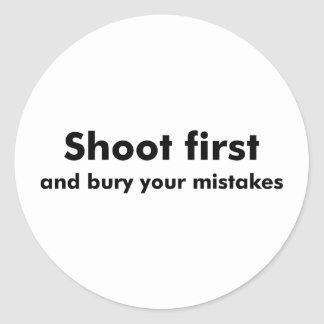 Shoot First Classic Round Sticker