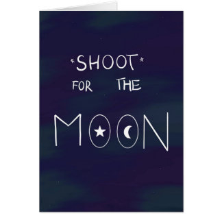 Shoot For The Moon Funny Birthday Card