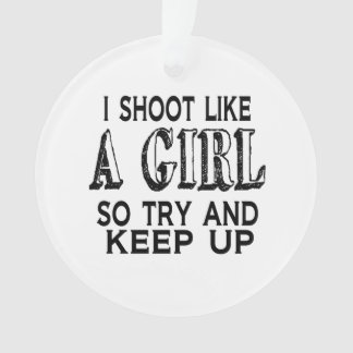 Shoot Like a Girl Try to Keep Up