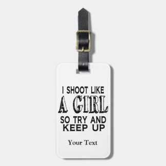 Shoot Like a Girl Try to Keep Up Luggage Tag