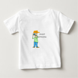 Shoot Someone Baby T-Shirt