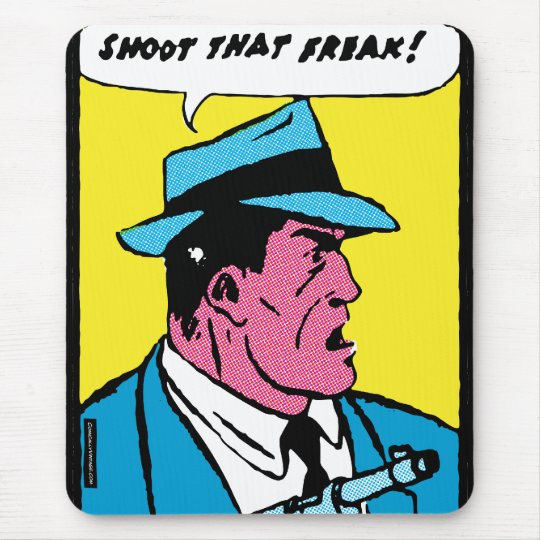 Shoot That Freak! Mouse Pad