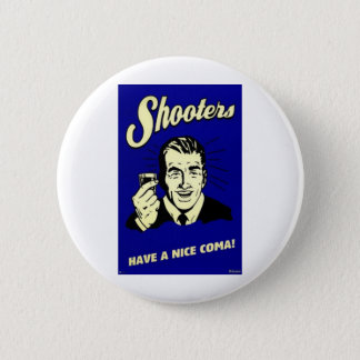 shooters have a nice coma 2 inch round button