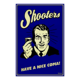 Shooters - Have A Nice Coma Poster