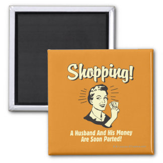 Shopping: Husband and His Money Square Magnet