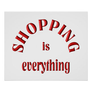 Shopping is Everything Poster