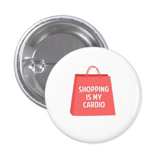 Shopping is my Cardio 1 Inch Round Button