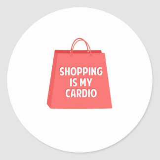 Shopping is my Cardio Classic Round Sticker