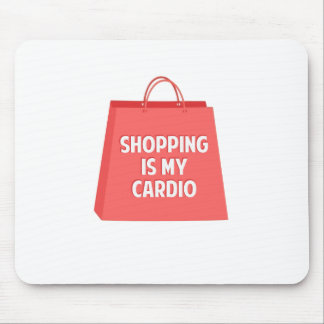 Shopping is my Cardio Mouse Pad