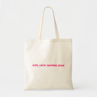 Shopping Tote - Oops... Budget Tote Bag