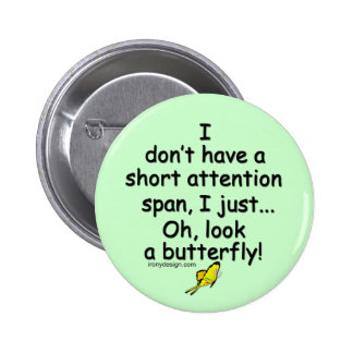 Short Attention Span Butterfly Pin