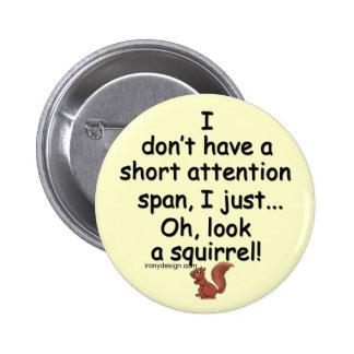Short Attention Span Squirrel 2 Inch Round Button