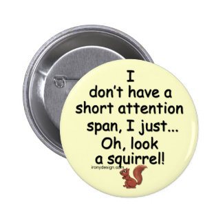 Short Attention Span Squirrel Saying 2 Inch Round Button