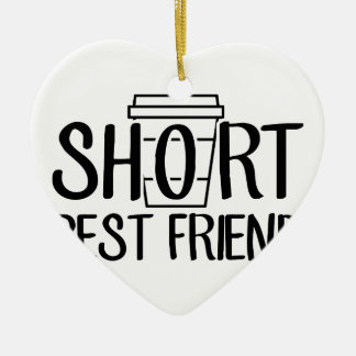 Short Best Friend Ceramic Ornament
