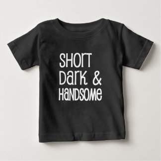 Short Dark and Handsome funny baby boy shirt