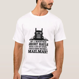 Short Hauls T-Shirt