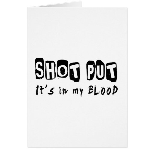 Shot Put It's in my blood Greeting Card